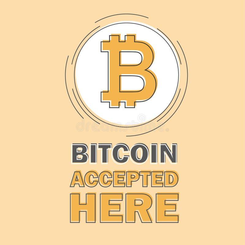Bitcoinconcept Sigh van het Cryptocurrencyembleem Digitaal geld Hier toegelaten Bitcoin vector illustratie