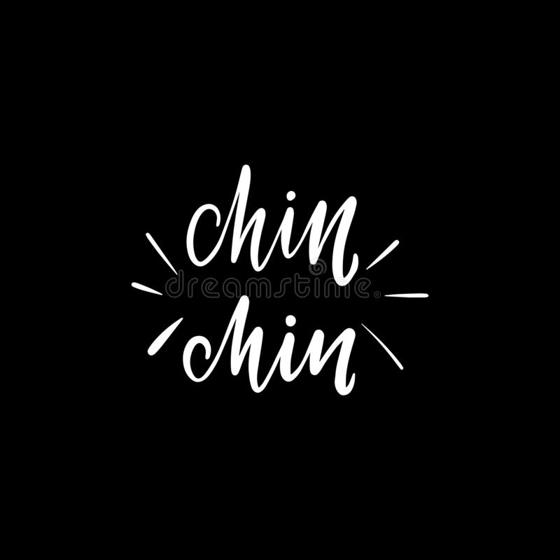 Lettering chin chin. Chalkboard blackboard lettering chin chin. Handwritten calligraphy text, chalk on a blackboard, vector illustration vector illustration