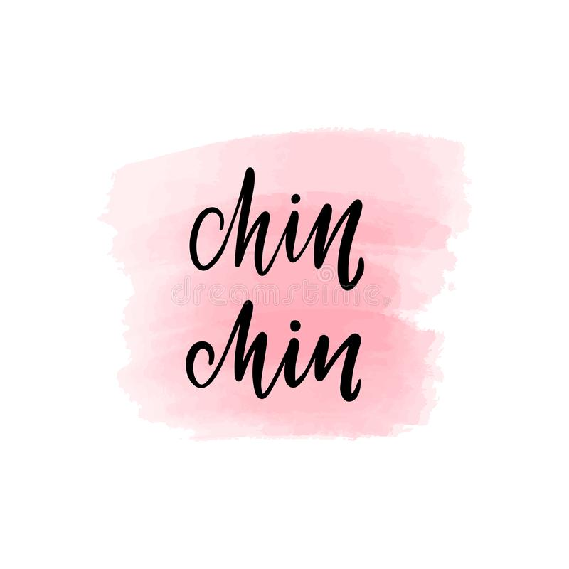 Lettering chin chin. Handwritten brush lettering chin chin. Vector calligraphy illustration with pink watercolor stain on background. Textile graphic, t-shirt vector illustration
