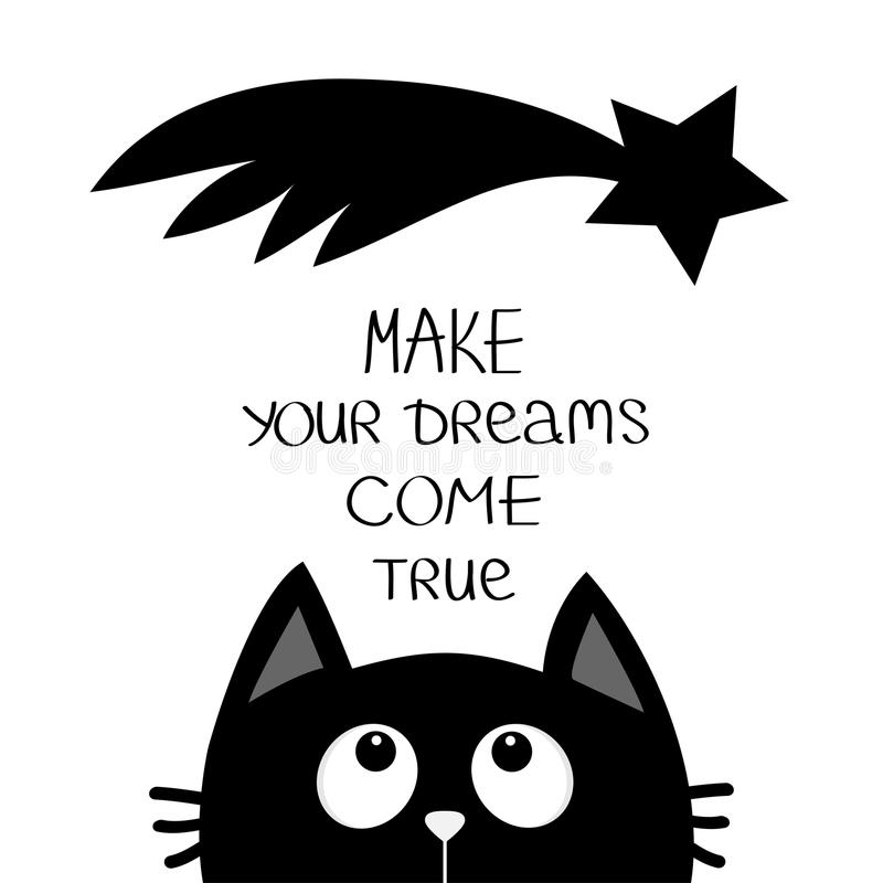 Black cat looking up to star comet. Make your dreams come true. Quote motivation calligraphic inspiration phrase. Lettering Cute c royalty free illustration