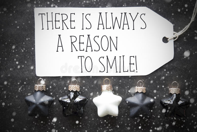 Black Christmas Balls, Snowflakes, Quote Always Reason To Smile stock images