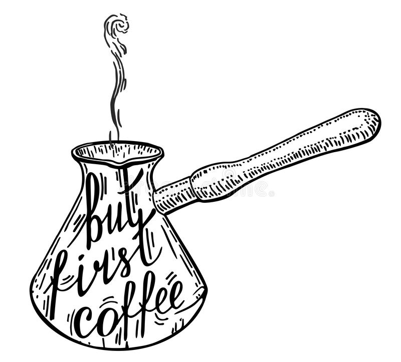 Black graphic lettering But first, coffee. Funny quote. Cezve royalty free illustration