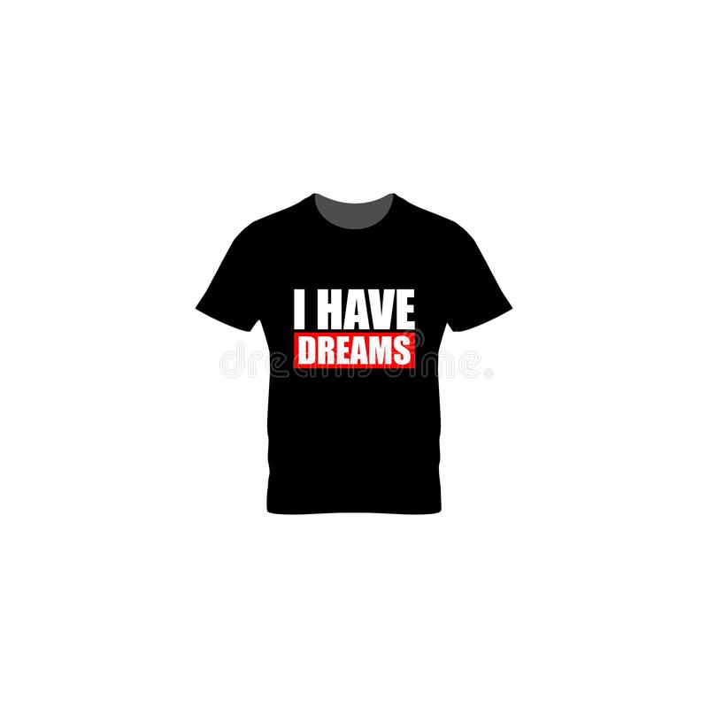 Black tshirt with i have dream text stock illustration