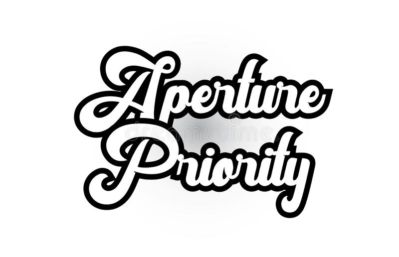 Black and white Aperture Priority hand written word text for typography logo icon design. Aperture Priority hand written word text for typography iocn design in royalty free illustration