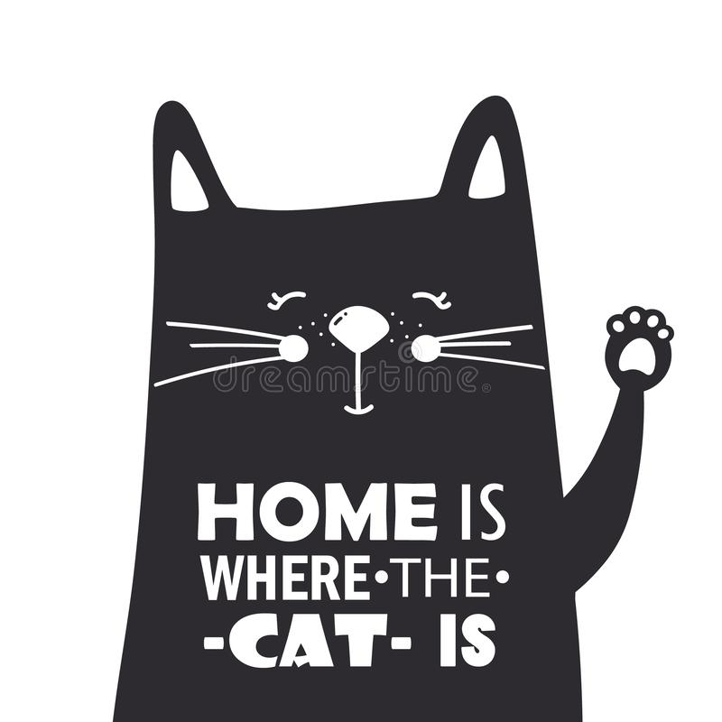 Black and white background with happy animal and english text. Home is where the cat is. Simple illustration with happy animal and english text, poster design royalty free illustration