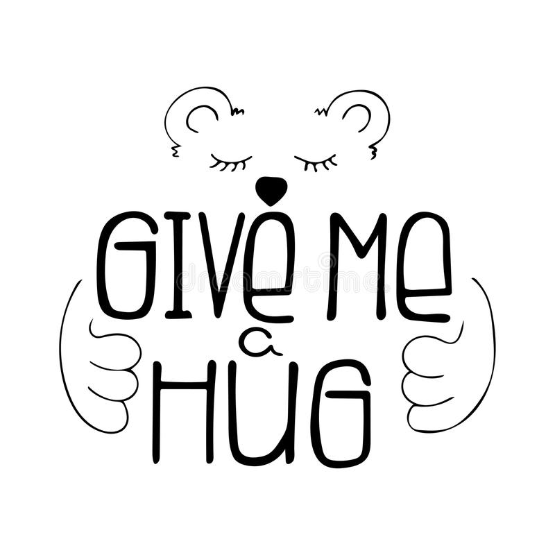 Black-and-white hand-drawn lettering quote with a phrase Give me a hug royalty free illustration