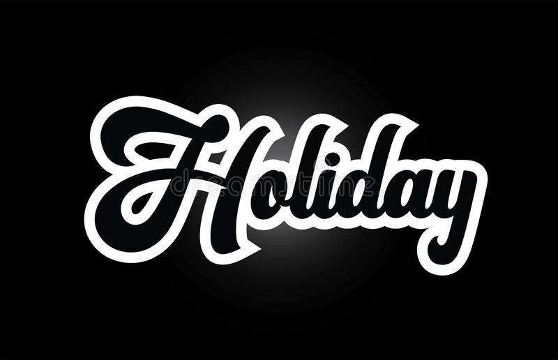 Black and white Holiday hand written word text for typography logo icon design. Holiday hand written word text for typography iocn design in black and white vector illustration