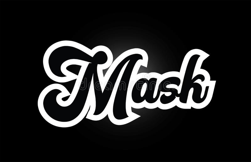 Black and white Mask hand written word text for typography logo icon design. Mask hand written word text for typography iocn design in black and white color. Can royalty free illustration