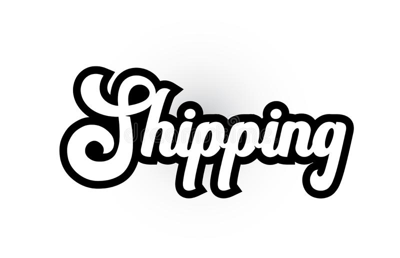 Black and white Shipping hand written word text for typography logo icon design. Shipping hand written word text for typography iocn design in black and white royalty free illustration