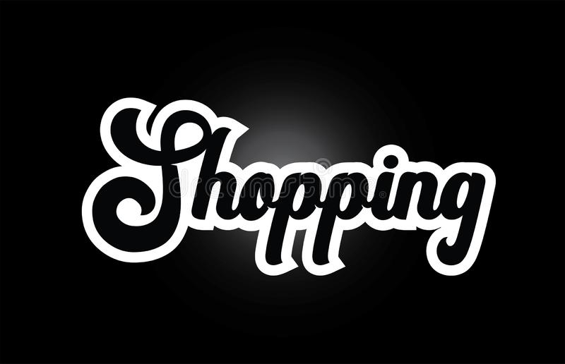 Black And White Shopping Hand Written Word Text For Typography Logo Icon Design Stock Illustration Illustration Of Icon Text 147084552