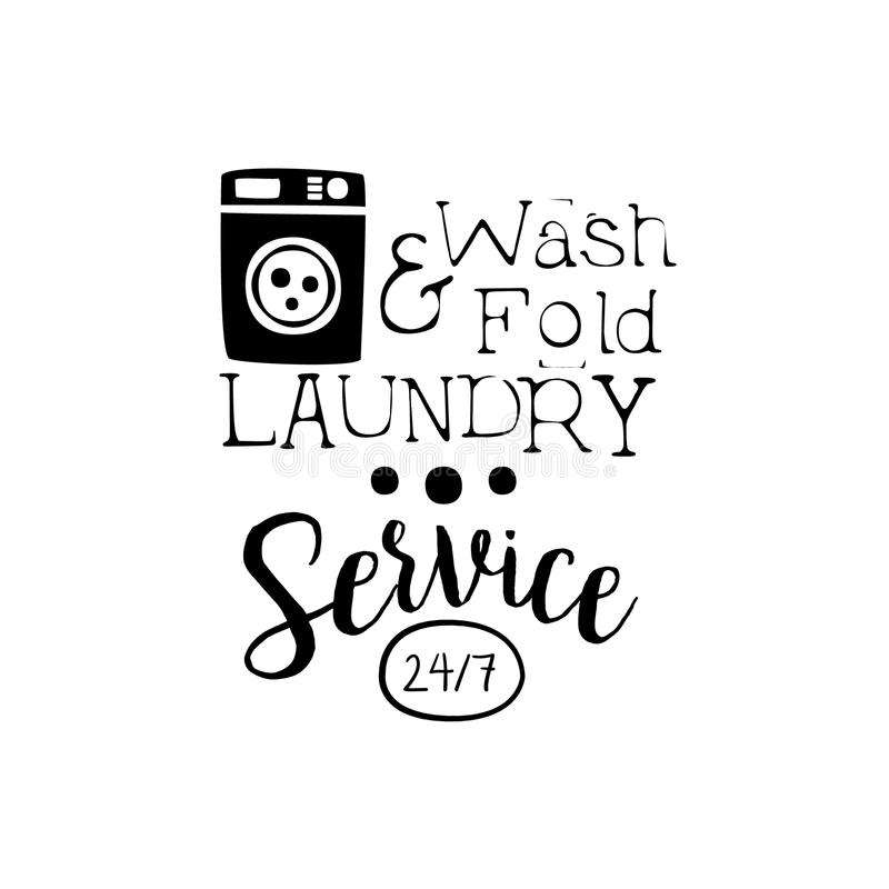 Black And White Sign For The Laundry And Dry Cleaning Service With Washing Machine Silhouette. Vector Clothes Washing Service Template Logo With Calligraphic royalty free illustration