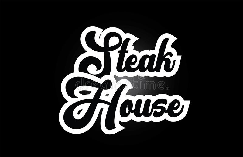 Black and white Steak House hand written word text for typography logo icon design. Steak House hand written word text for typography iocn design in black and stock illustration