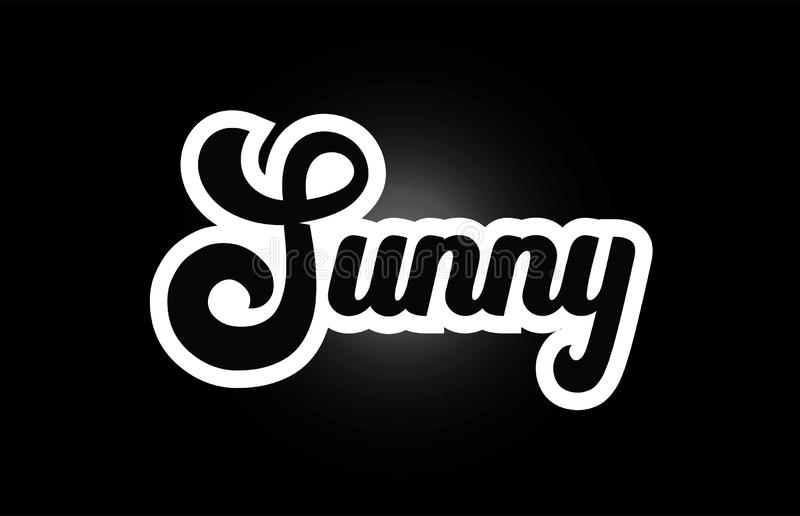 Black and white Sunny hand written word text for typography logo icon design. Sunny hand written word text for typography iocn design in black and white color vector illustration