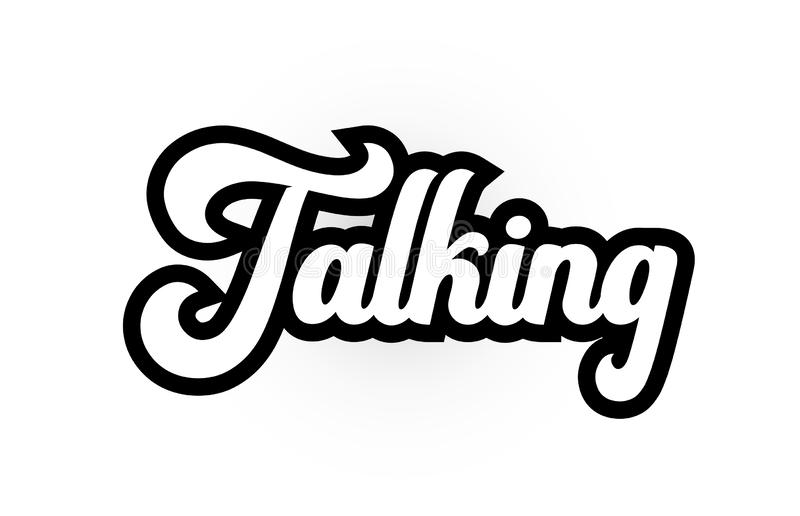 Black and white Talking hand written word text for typography logo icon design. Talking hand written word text for typography iocn design in black and white vector illustration