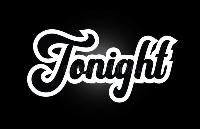 Black and white Tonight hand written word text for typography logo icon design. Tonight hand written word text for typography iocn design in black and white royalty free illustration