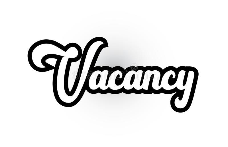 Black and white Vacancy hand written word text for typography logo icon design. Vacancy hand written word text for typography iocn design in black and white vector illustration