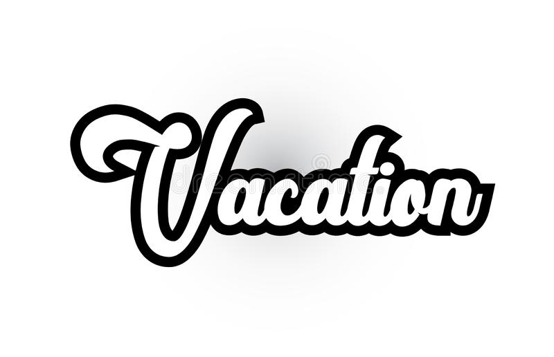Black and white Vacation hand written word text for typography logo icon design. Vacation hand written word text for typography iocn design in black and white vector illustration