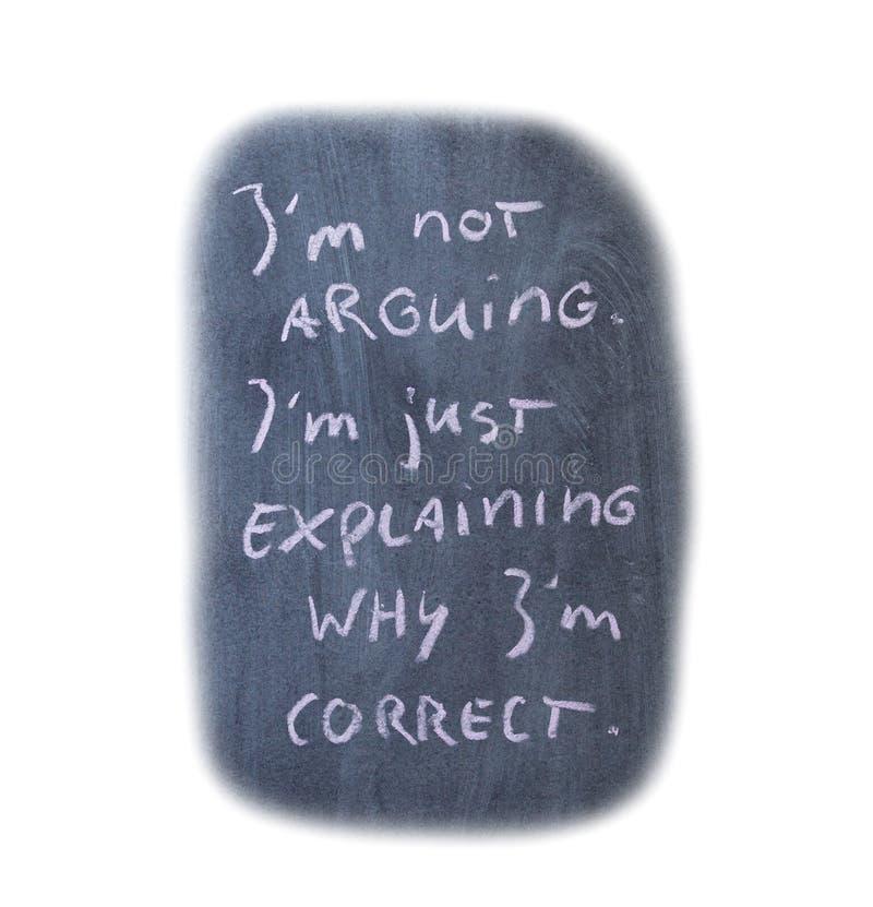 Blackboard quote - Not arguing. Concept of humor stock photo