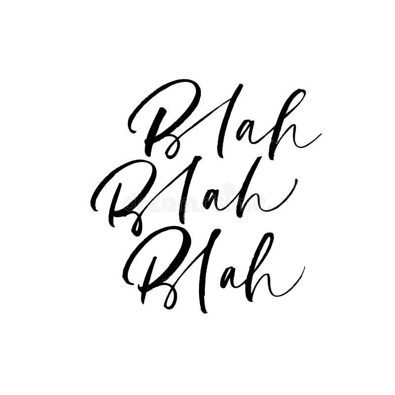Blah, blah,blah phrase. Vector illustration of handwritten lettering. vector illustration