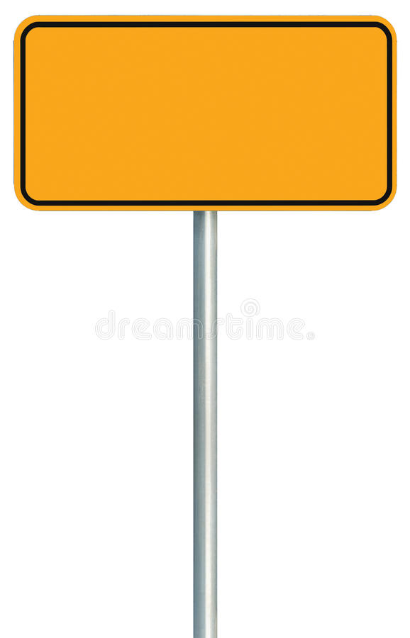 Blank Yellow Road Sign Isolated, Large Warning Copy Space, Black Frame Roadside Signpost Signboard Pole Post Empty Traffic Signage stock photography