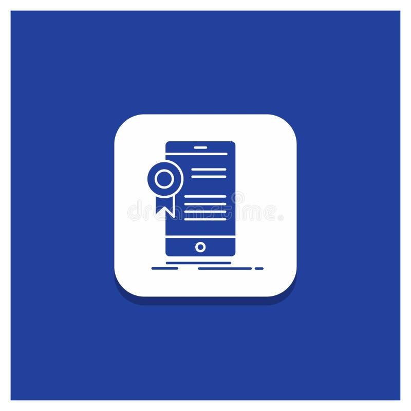 Blauwe Ronde Knoop voor certificaat, certificatie, App, toepassing, het pictogram van goedkeuringsglyph stock illustratie
