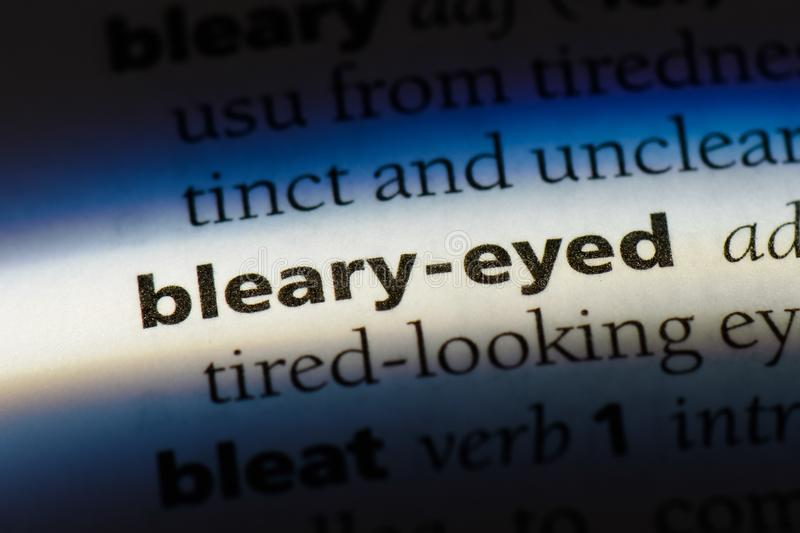 Bleary-eyed. Word in a dictionary.  concept royalty free stock photo