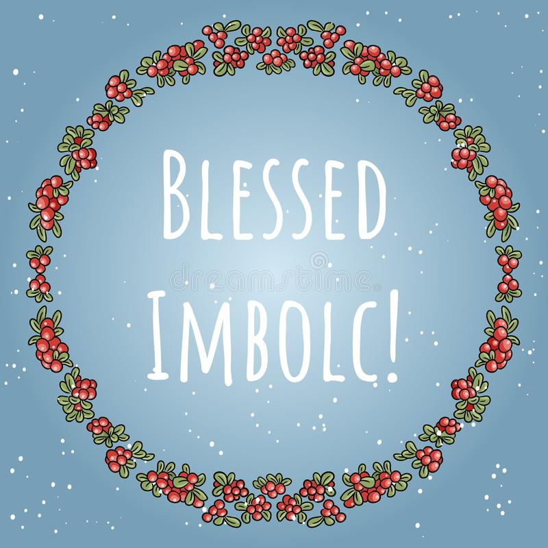 Blessed Imbolc the beginning of spring pagan holiday text in a wreath of red berries. Vector card template stock illustration