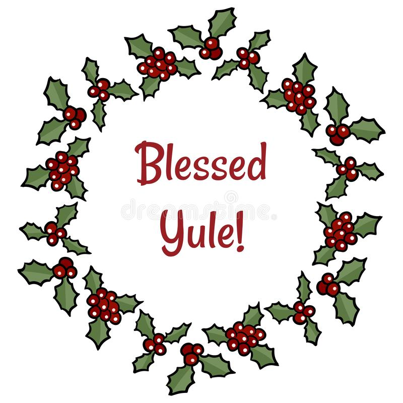Blessed Yule holly berry wreath greeting. Vector cartoon holiday decoration. Blessed Yule holly berry wreath greeting. Vector cartoon decoration stock illustration