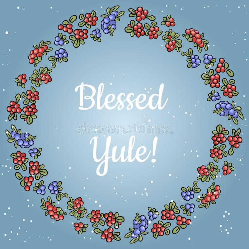 Blessed Yule lettering in a wreath of red and blue berries. Vector postcard. Blessed Yule lettering in a wreath of red and blue berries stock illustration