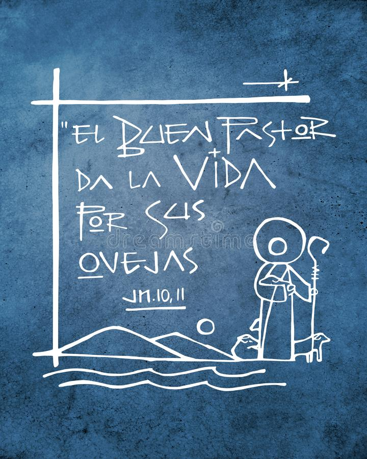 Bliblic phrase: The Good Shepherd gives his life. Hand drawn illustration or drawing of the biblic phrase in spanish that means: The Good Shepherd gives his life royalty free illustration