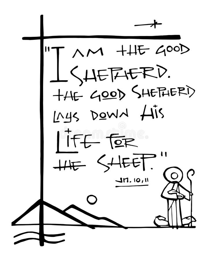 Bliblic phrase: I am the good Shepherd. Hand drawn illustration or drawing of the biblic phrase: I am the good shepherd, the good shepherd lay down his life for royalty free illustration