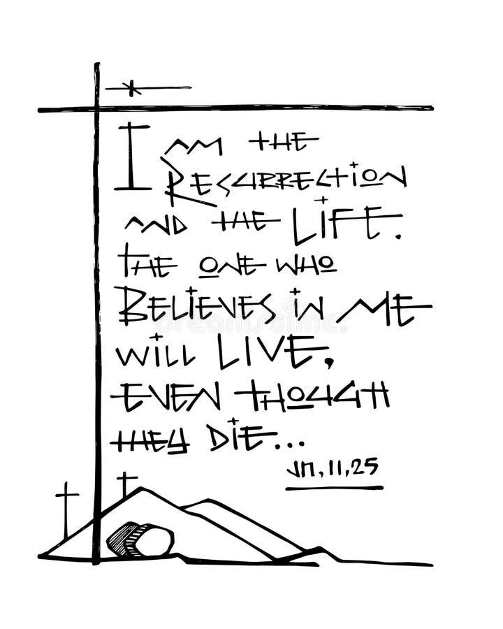 Bliblic-Phrase: Ich bin die Auferstehung und das Leben lizenzfreie abbildung