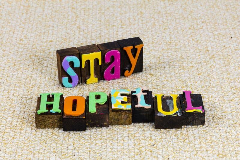 Blijf hoopvol positieve steun ondersteunend hulp behulpzaam aanmoediging bewust bereid royalty-vrije stock foto's