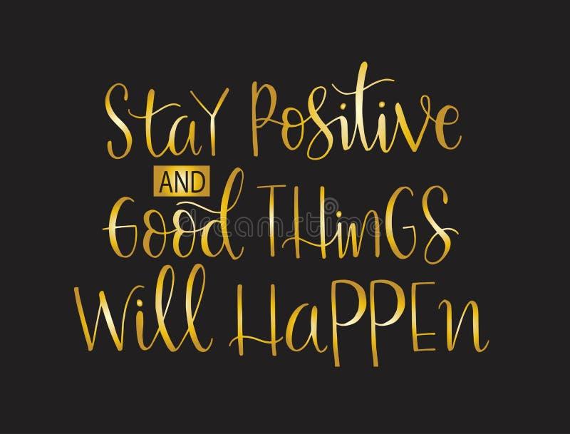 Blijf positief en er zal iets goeds gebeuren, handschrift, motiveringen royalty-vrije illustratie