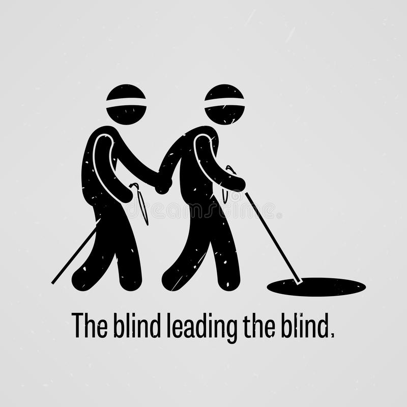 The blind leading the blind. A motivational and inspirational poster representing the proverb sayings, The blind leading the blind with simple human pictogram stock illustration