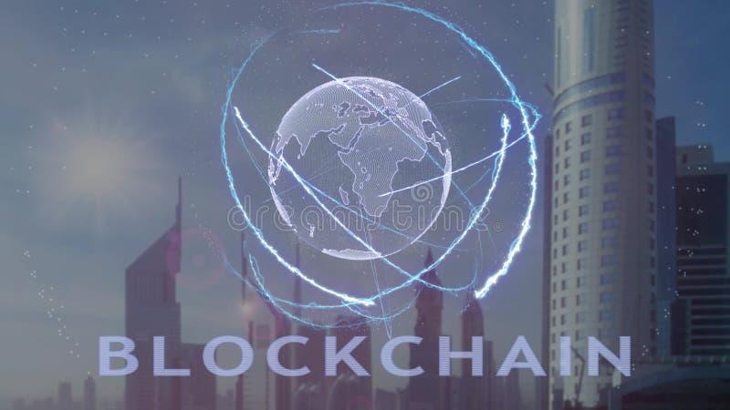 Blockchain text med hologrammet 3d av planetjorden mot bakgrunden av den moderna metropolisen royaltyfri illustrationer