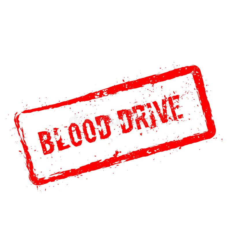 Blood drive red rubber stamp isolated on white. Blood drive red rubber stamp isolated on white background. Grunge rectangular seal with text, ink texture and stock illustration