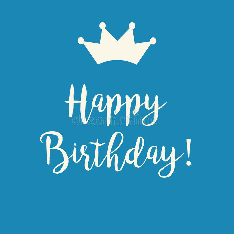 Blue Happy Birthday greeting card with a crown. Cute Happy Birthday greeting card with a text and a crown on a blue background stock illustration