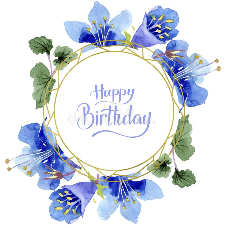 Blue phacelia flower. Watercolor background. Frame floral round. Happy Birthday handwriting monogram calligraphy. Blue phacelia flower. Green leaf wildflower vector illustration
