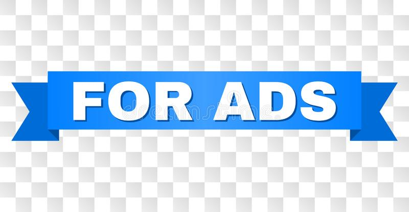Blue Ribbon with FOR ADS Title. FOR ADS text on a ribbon. Designed with white caption and blue tape. Vector banner with FOR ADS tag on a transparent background stock illustration