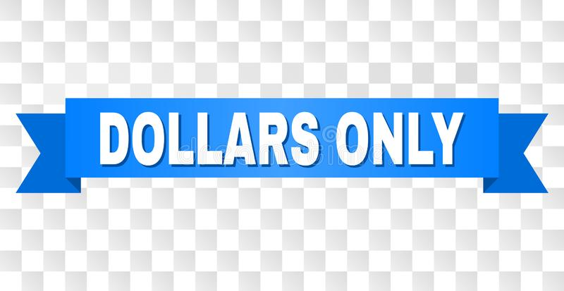 Blue Ribbon with DOLLARS ONLY Caption stock illustration