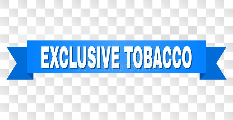 Blue Ribbon with EXCLUSIVE TOBACCO Caption. EXCLUSIVE TOBACCO text on a ribbon. Designed with white caption and blue stripe. Vector banner with EXCLUSIVE TOBACCO royalty free illustration