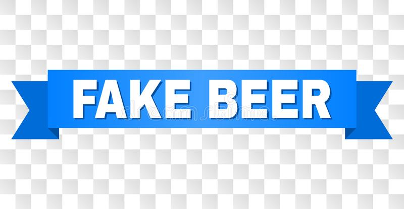 Blue Ribbon with FAKE BEER Caption. FAKE BEER text on a ribbon. Designed with white caption and blue tape. Vector banner with FAKE BEER tag on a transparent stock illustration