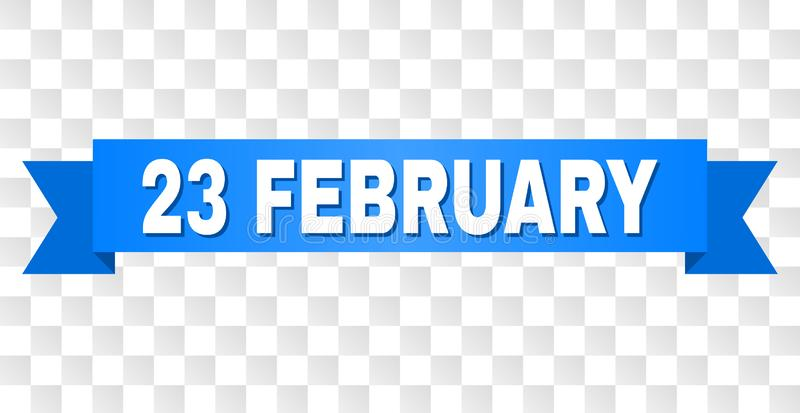 Blue Ribbon with 23 FEBRUARY Caption. 23 FEBRUARY text on a ribbon. Designed with white caption and blue stripe. Vector banner with 23 FEBRUARY tag on a royalty free illustration
