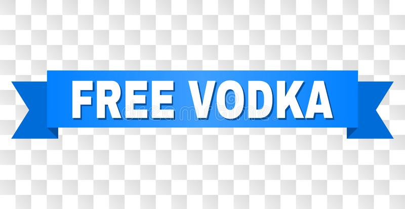 Blue Ribbon with FREE VODKA Caption. FREE VODKA text on a ribbon. Designed with white caption and blue tape. Vector banner with FREE VODKA tag on a transparent royalty free illustration