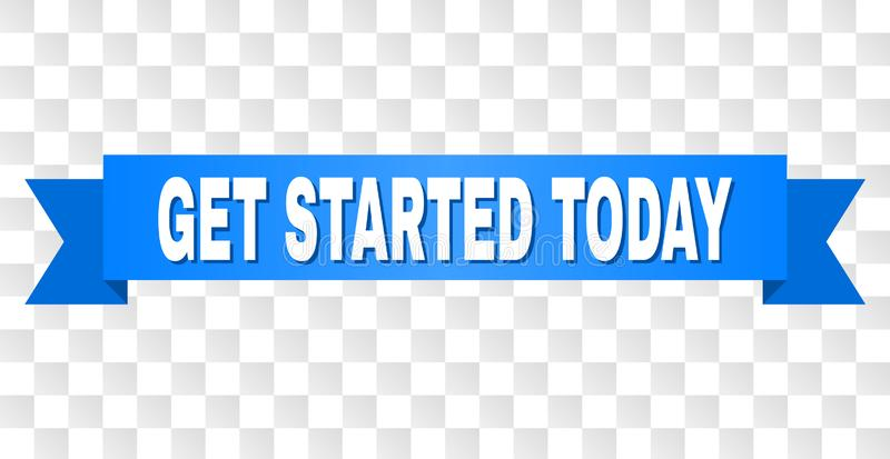 Blue Ribbon with GET STARTED TODAY Caption. GET STARTED TODAY text on a ribbon. Designed with white caption and blue tape. Vector banner with GET STARTED TODAY royalty free illustration