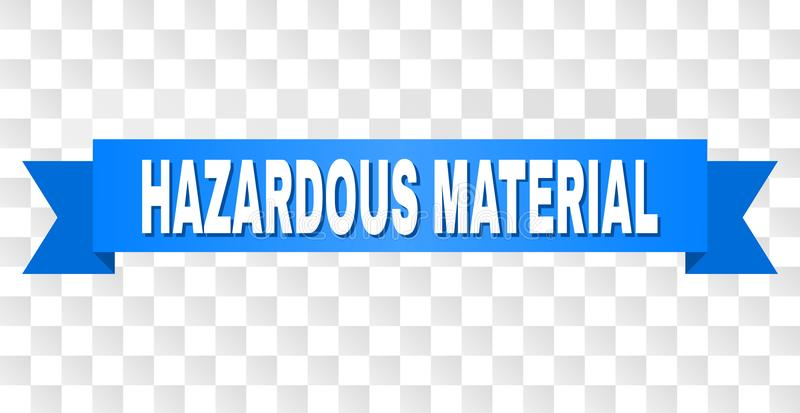 Blue Ribbon with HAZARDOUS MATERIAL Caption. HAZARDOUS MATERIAL text on a ribbon. Designed with white caption and blue stripe. Vector banner with HAZARDOUS stock illustration
