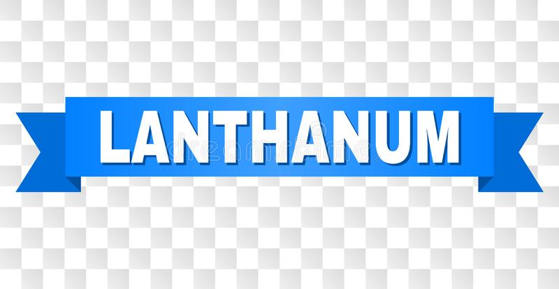 Blue Ribbon with LANTHANUM Caption. LANTHANUM text on a ribbon. Designed with white caption and blue tape. Vector banner with LANTHANUM tag on a transparent royalty free illustration