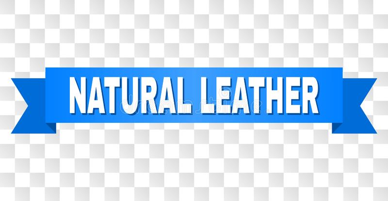 Blue Ribbon with NATURAL LEATHER Caption. NATURAL LEATHER text on a ribbon. Designed with white caption and blue stripe. Vector banner with NATURAL LEATHER tag royalty free illustration