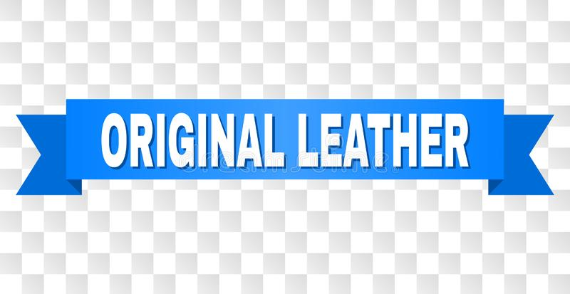 Blue Ribbon with ORIGINAL LEATHER Caption. ORIGINAL LEATHER text on a ribbon. Designed with white caption and blue stripe. Vector banner with ORIGINAL LEATHER stock illustration